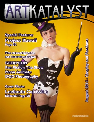 Art Katalyst Magazine August 2014 Issue - Cosplay and Fandoms