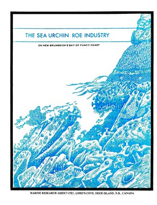 The Sea Urchin Roe Industry on the New Brunswick Bay of Fundy Coast