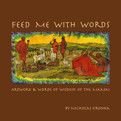 Feed Me With Words by Nicholas Sironka