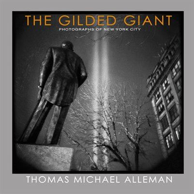 THE GILDED GIANT : Photographs of New York City