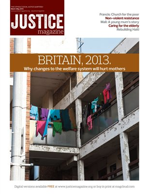 Justice Magazine - The Catholic Social Justice Quarterly - Spring 2013