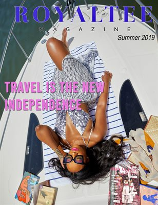 """RoyalTee Magazine """"Travel Is The New Independence"""" Summer 2019"""