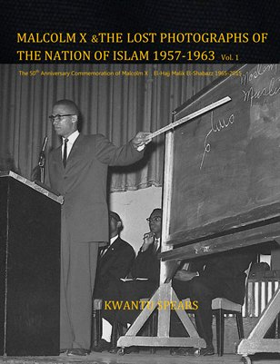 MALCOLM X & THE LOST PHOTOGRAPHS OF THE NATION OF ISLAM 1957-1963