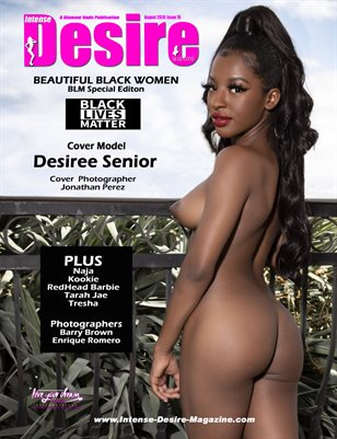 INTENSE DESIRE MAGAZINE - BEAUTIFUL BLACK WOMEN - BLM Special Edition - Cover Model Desiree Senior - August 2020