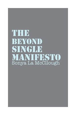 The Beyond Single Manifesto - Creekgray