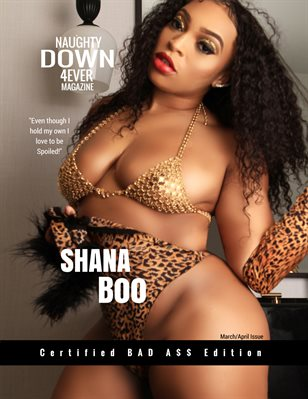 Certified BAD A$$ Edition Featuring Shana Boo (April Issue)