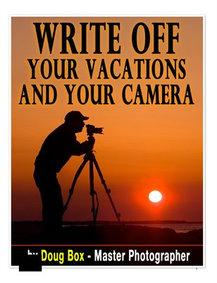 Write Off Your Vacations and Your Camera