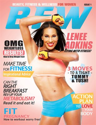 BFW Magazine Issue 1: Beauty, Fitness & Wellness for Women featuring Lenee Adkins