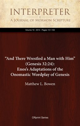 """And There Wrestled a Man with Him"" (Genesis 32:24): Enos's Adaptations of the Onomastic Wordplay of Genesis"
