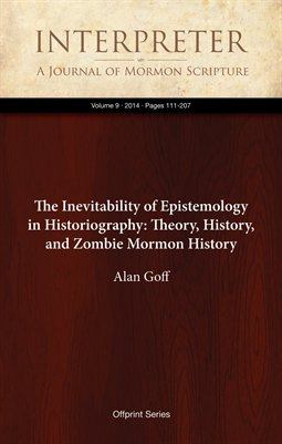 The Inevitability of Epistemology in Historiography: Theory, History, and Zombie Mormon History