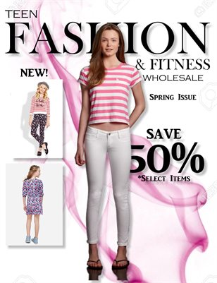 Teen Fashion & Fitness - Spring Issue - *Approved Vendors Only