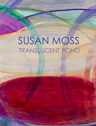 Susan Moss: Translucent Pond