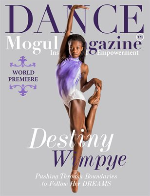 Dance Mogul Magazine featuring Destiny Wimpye