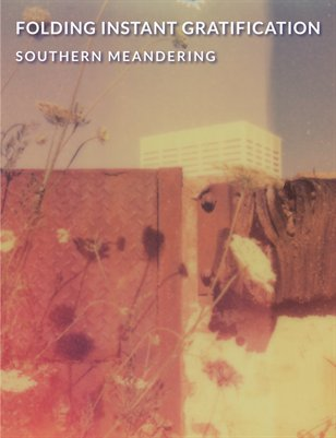 Folding Instant Gratification: Southern Meandering