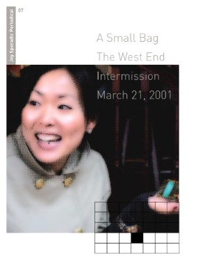 7. A Small Bag, The West End, Intermission, March 21, 2001
