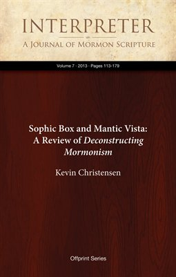 Sophic Box and Mantic Vista: A Review of Deconstructing Mormonism