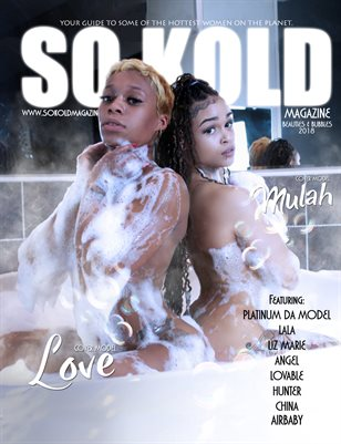 "SO KOLD MAGAZINE - BEAUTIES AND BUBBLES EDITION ""LADY LOVE & MULAH"" COVER"