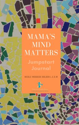 Small Mama's Minds Matter Journal