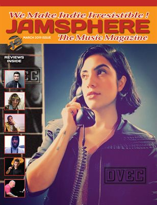 Jamsphere Indie Music Magazine March 2019