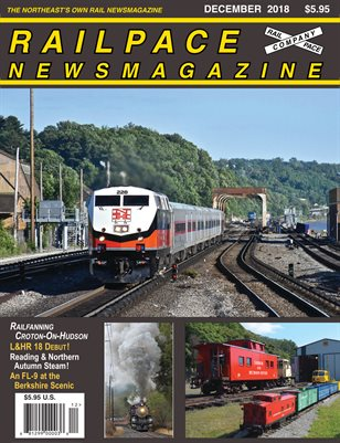 2018-12 DECEMBER 2018 Railpace Newsmagazine