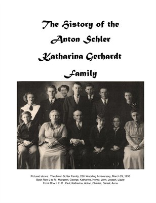 The History of the Anton Schler Katharina Gerhardt Family