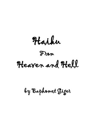 Haiku From Heaven and Hell