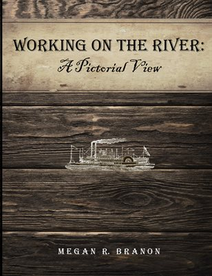 Working On The River: A Pictorial View