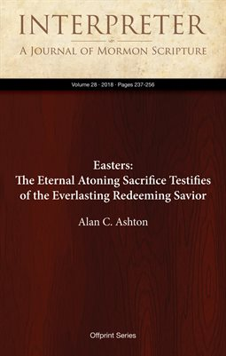 Easters: The Eternal Atoning Sacrifice Testifies of the Everlasting Redeeming Savior