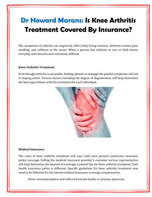 Dr Howard Marans: Is Knee Arthritis Treatment Covered By Insurance?