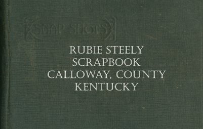 RUBIE STEELY SCRAPBOOK, CALLOWAY COUNTY, KENTUCKY