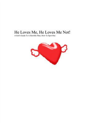 He Loves Me, He Loves Me Not: A Girls Guide
