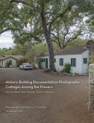 Historic Building Photographs of Cottages Among The Flowers, Ojai, CA by Stephen D. Schafer