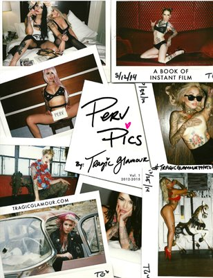 Perv Pics: A Book of Instant Film by Tragic Glamour