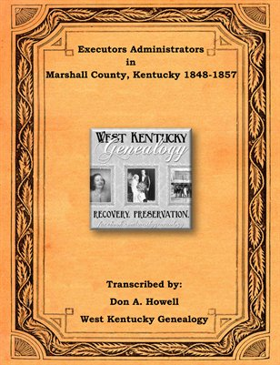 Executors Administrators in Marshall County, Kentucky 1848-1857