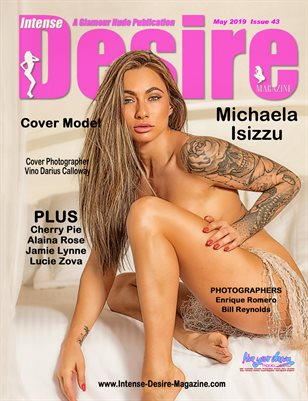INTENSE DESIRE MAGAZINE - Cover Model Michaela Isizzu - May 2019