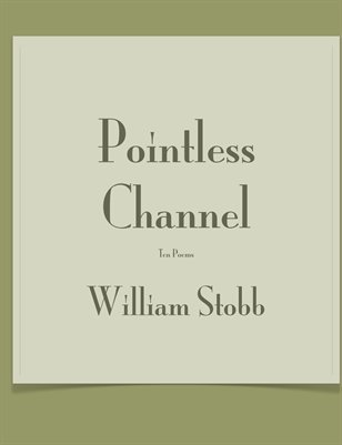 Pointless Channel by William Stobb