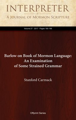 Barlow on Book of Mormon Language: An Examination  of Some Strained Grammar