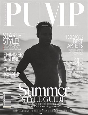 PUMP Magazine - The Summer Style Guide - Vol. 6 - August 2018