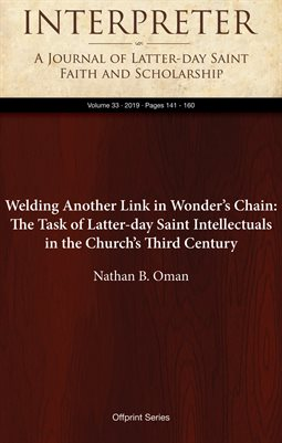 Welding Another Link in Wonder's Chain: The Task of Latter-day Saint Intellectuals in the Church's Third Century