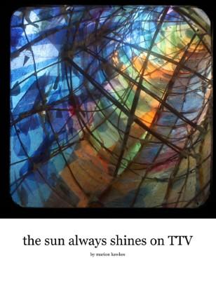 the sun always shines on TTV