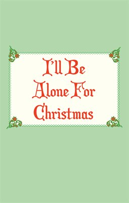I'll Be Alone for Christmas