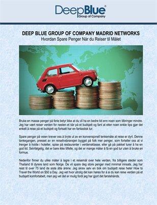 Deep Blue Group of Company Madrid Networks: Hvordan Spare Penger Når du Reiser til Målet