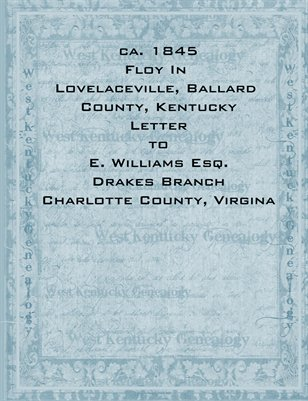 ca.1845 Floy in Lovelaceville, Ballard County, Kentucky letter to E. Williams Esq. at Drakes Branch Charlotte County, Virginia