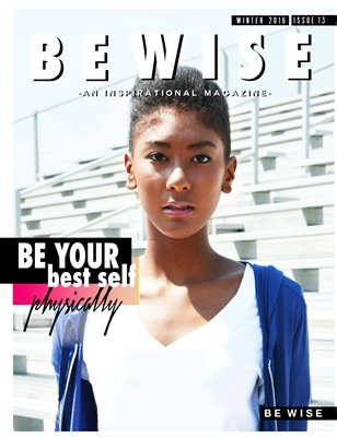 "The BE WISE ""Be Your Best Self"" PHYSICALLY Issue"