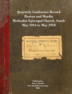 Quarterly Conference Records, Benton & Hardin Methodist Episcopal Church South, May 1914 to May 1918