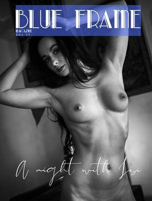 Blue Frame Magazine Volume 37 Featuring Isi