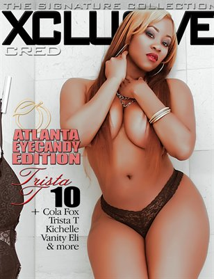 XCLUSIVE -  Atlanta Eyecandy Edition ft Trista T