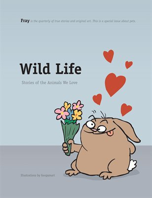 Wild Life: Stories of the Animals We Love (Special Issue)