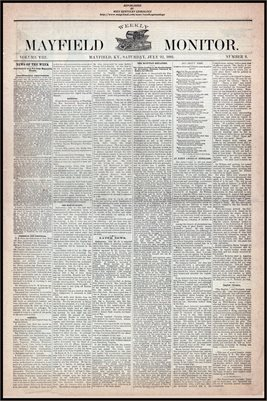 (PAGES 1-2 ) JULY 22, 1882 MAYFIELD MONITOR NEWSPAPER, MAYFIELD, GRAVES COUNTY, KENTUCKY