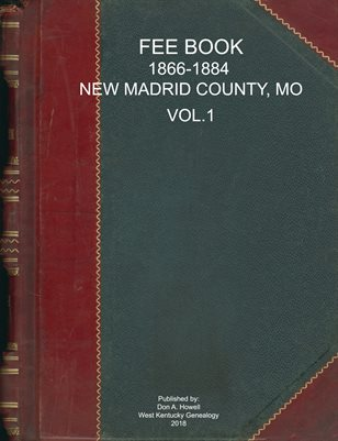 VOL.1 FEE BOOK, 1866-1884, NEW MADRID COUNTY, MO